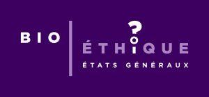Etat Généraux de la Bioéthique 2018